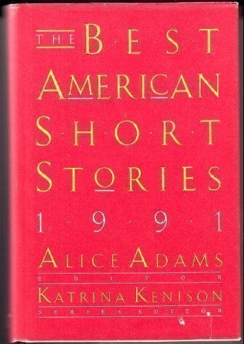 Best American Short Stories, 1991: Adams, Alice