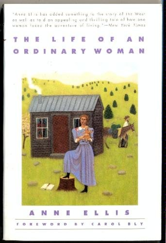 The Life of an Ordinary Woman: Anne Ellis; Introduction-Lucy Fitch Perkins; Foreword-Carol Bly
