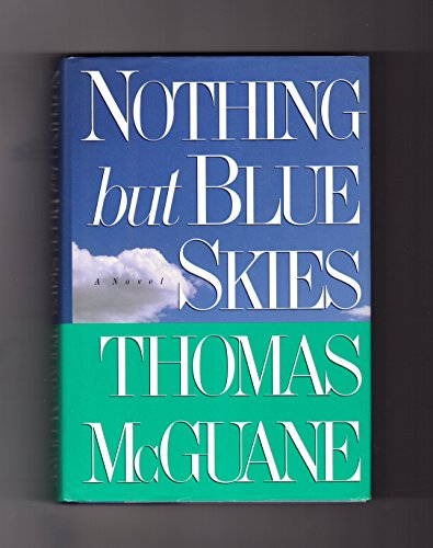 Nothin but Blue Skies.: McGUANE, Thomas.