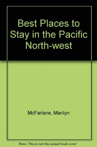9780395545478: Best Places to Stay in the Pacific Northwest