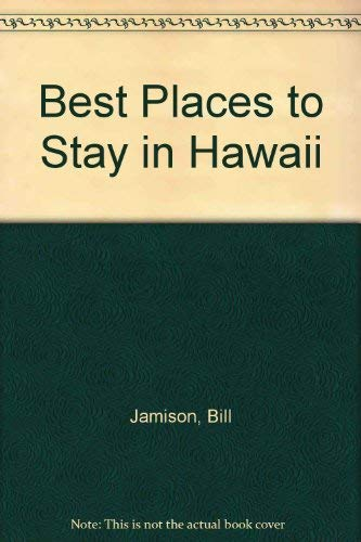 BEST BPTS HAWAII 90 PA (Best Places to Stay) (9780395545485) by Bill Jamison; Cheryl Alters Jamison