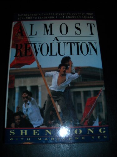 Almost a Revolution - The Story of a chinese Student's Journey from Boyhood to Leadership in Tian...