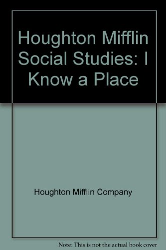 9780395548981: Houghton Mifflin Social Studies: I Know a Place