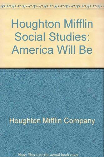 9780395549025: Houghton Mifflin Social Studies: America Will Be