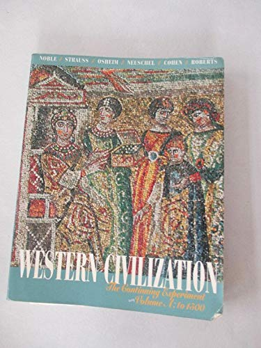 Western Civilization: The Continuing Experiment: To 1500: Thomas F. X.