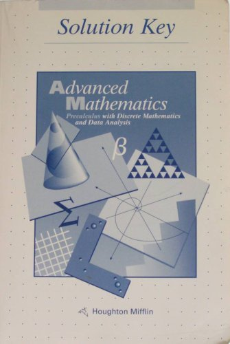 9780395552117: Advanced Mathematics: Precalculus with Discrete Mathematics and Data Analysis (Solution Key)