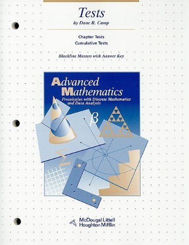 Advanced Mathematics: Precalculus with Discrete Mathematics and Data Analysis: Tests: MCDOUGAL ...