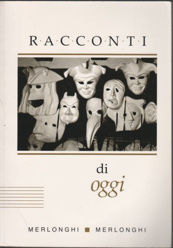 Racconti Di Oggi (Italian Edition) (0395554233) by Ferdinando Merlonghi; Franca Celli Merlonghi