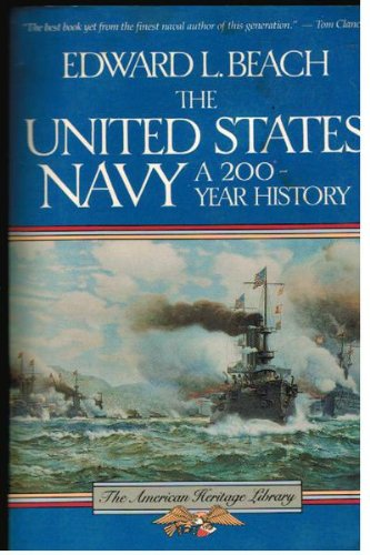 The United States Navy: A 200 Year: Beach, Edward L.