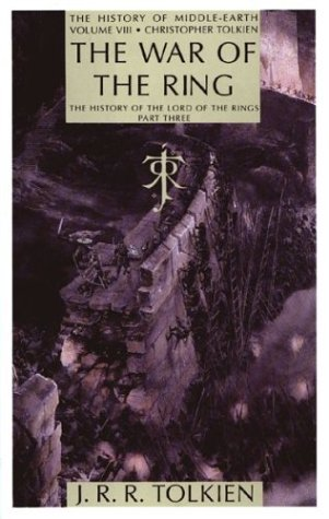 THE WAR OF THE RING: THE HISTORY OF THE LORD OF THE RINGS PART THREE: Tolkien, J. R. R.