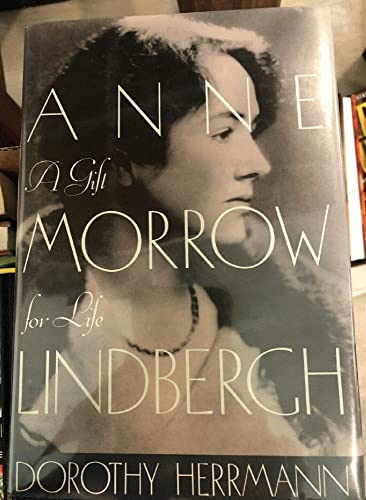 Anne Morrow Lindbergh; a Gift for Life