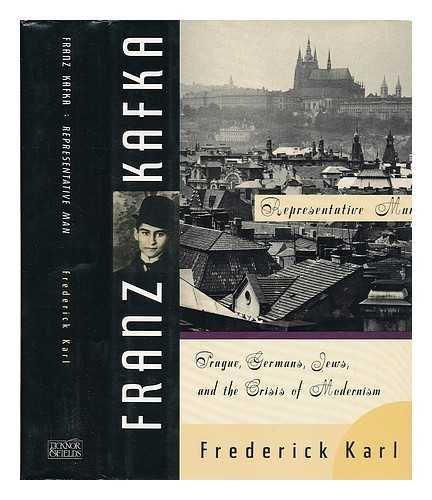 Franz Kafka: Representative Man: Karl, Frederick