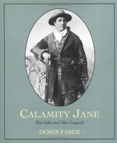 9780395563960: Calamity Jane: Her Life and Her Legend