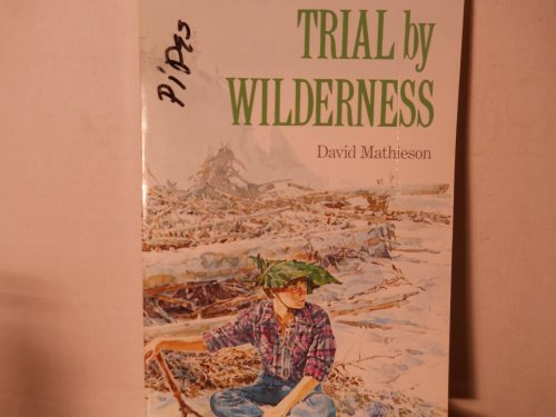 9780395564561: Trial by Wilderness