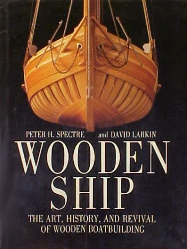 9780395566923: WOODEN SHIP : The Art, History and Revival of Wooden Boatbuilding