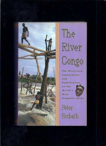 9780395567258: The River Congo: The Discovery, Exploration and Exploitation of the World's Most Dramatic River