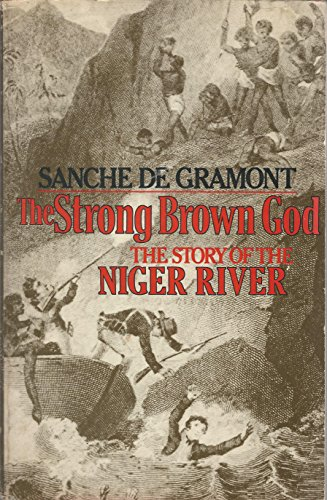 9780395567562: The Strong Brown God: Story of the Niger River