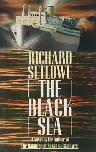 The Black Sea: Setlowe, Richard