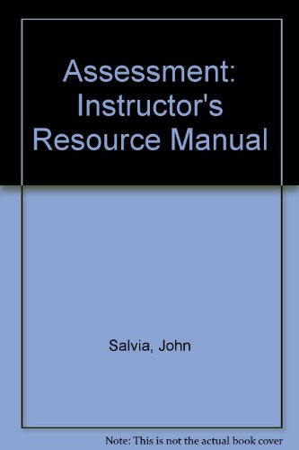 Assessment: Instructor's Resource Manual: John Salvia, James