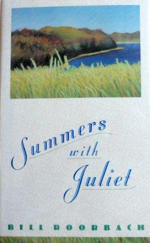 Summers with Juliet.: ROORBACH, Bill.