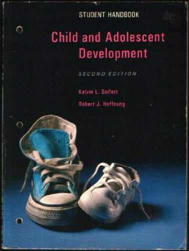Child and Adolescent Development Student Handbook -: Kelvin L. Seifert;
