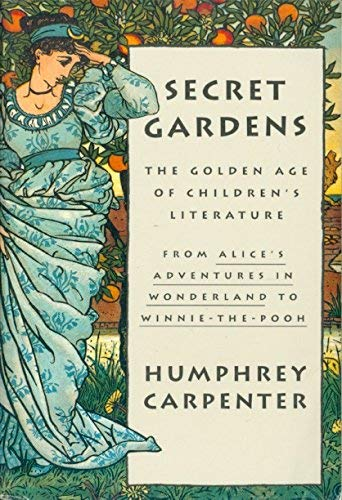 9780395573747: Secret Gardens: A Study of the Golden Age of Children's Literature