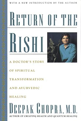 9780395574201: Return of the Rishi: A Doctor's Story of Spiritual Transformation and Ayurvedic Healing