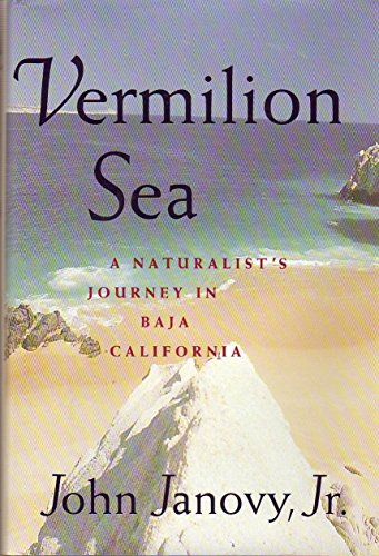 9780395576496: VERMILION SEA : A Naturalist's Journey In Baja California