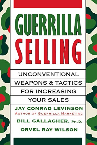 9780395578209: Guerrilla Selling: Unconventional Weapons and Tactics for Increasing Your Sales