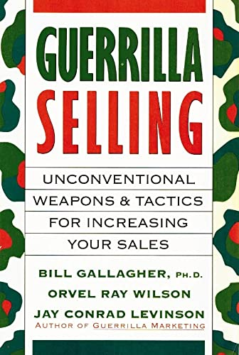 9780395580394: Guerrilla selling: Unconventional weapons and tactics for increasing your sales