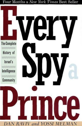 9780395581209: Every Spy a Prince: The Complete History of Israel's Intelligence Community