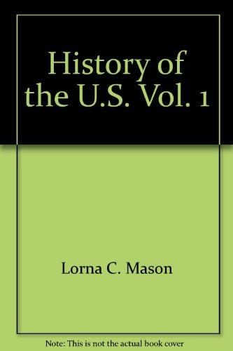 History of the U.S., Vol. 1: Mason, Lorna C.