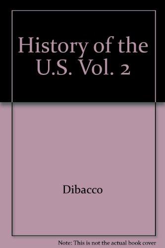History of the U.S., Vol. 2: Dibacco, Lorna C.