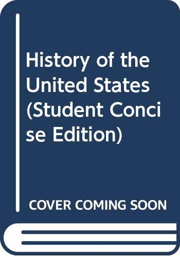 History of the United States (Student Concise: Dibacco; Appy, Christian