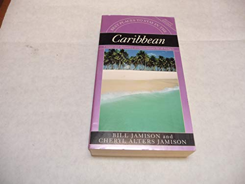 BEST BPTS CARIBBEAN 2ND ED PA (Best Places to Stay in the Caribbean): Jamison, Bill; Jamison, ...