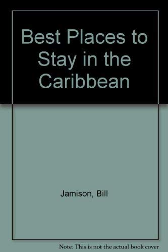 BEST BPTS CARIBBEAN 2ND ED PA (Best Places to Stay in the Caribbean) (9780395586655) by Bill Jamison; Cheryl Alters Jamison
