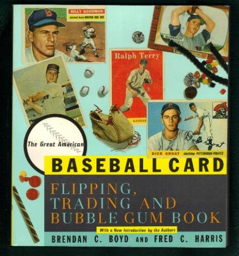 9780395586686: The Great American Baseball Card Flipping, Trading and Bubble Gum Book