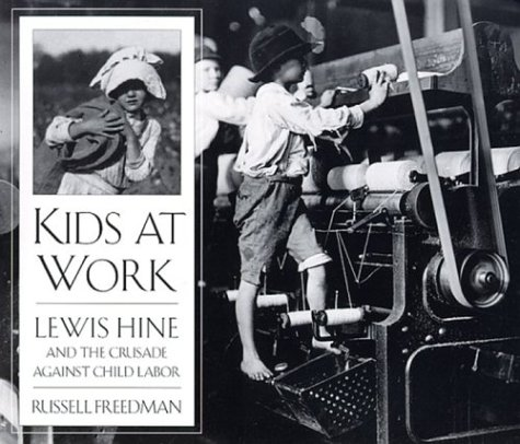 9780395587034: Kids at Work: Lewis Hine and the Crusade Against Child Labor