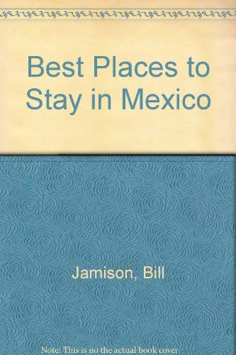 BEST BPTS MEXICO PA (Best Places to Stay) (9780395588369) by Bill Jamison; Cheryl Alters Jamison