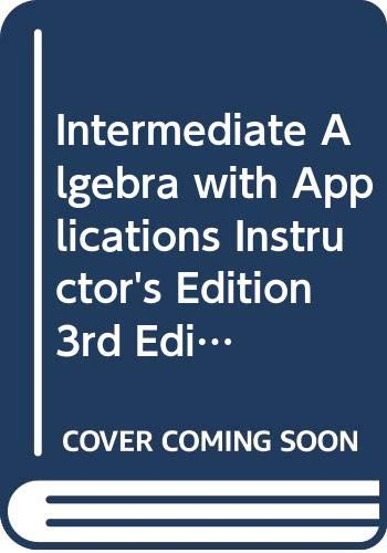 Intermediate Algebra with Applications, Instructor's Edition, 3rd: Aufman