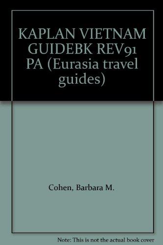 9780395589458: KAPLAN VIETNAM GUIDEBK REV91 PA (Eurasia travel guides)