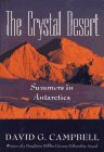 The Crystal Desert: Summers in Antarctica: Campbell, David G.