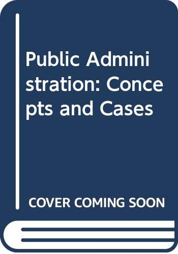9780395590157: Public Administration: Concepts and Cases