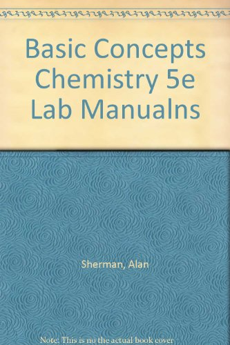 Laboratory Experiments for Basic Concepts of Chemistry: Alan Sherman
