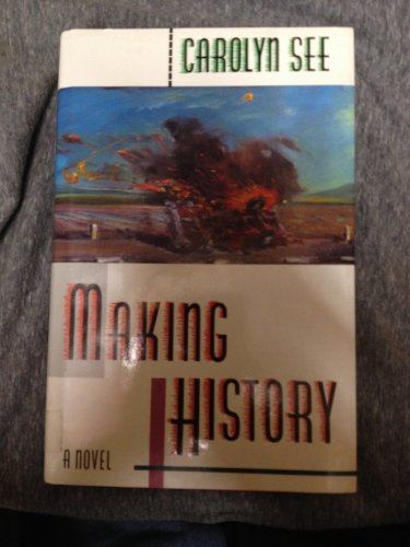 MAKING HISTORY (0395592216) by Carolyn See