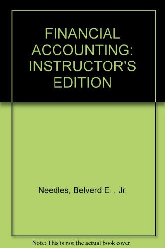 Financial Accounting: Instructor's Edition: Needles, Belverd E.