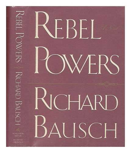 Rebel Powers: Bausch, Richard