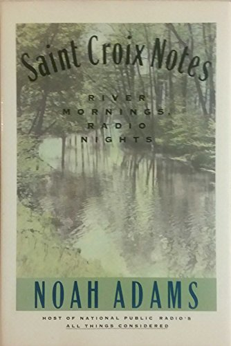 9780395597040: Saint Croix Notes: River Mornings, Radio Nights