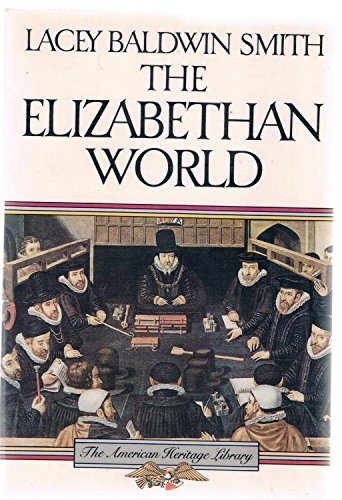9780395597712: The Elizabethan World (American Heritage Library)