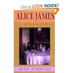 9780395597736: Alice James: The Life of the Brilliant But Neglected Younger Sister of William and Henry James